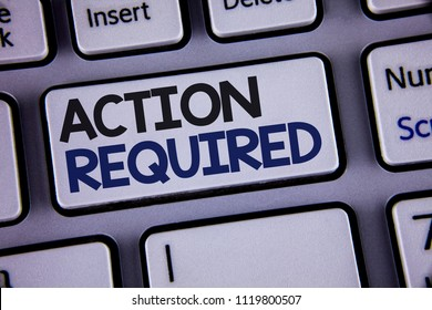 Conceptual hand writing showing Action Required. Business photo showcasing Important Act Needed Immediate Quick Important Task Text two words backspace button key press grey computer.