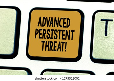 Conceptual hand writing showing Advanced Persistent Threat. Business photo showcasing unauthorized user gains access to a system Keyboard key Intention to create computer message idea.