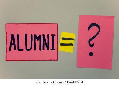 Conceptual hand writing showing Alumni. Business photo text Alum Old graduate Postgraduate Gathering College Academy Celebration Paper equal sign question marks beige background doubt message.
