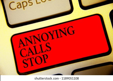 Conceptual hand writing showing Annoying Calls Stop. Business photo text Prevent spam phones Blacklisting numbers Angry caller Symbol computer idea script capital typing keyboard input button.
