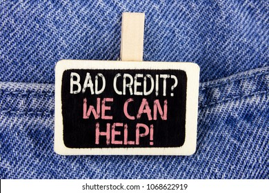 Conceptual hand writing showing Bad Credit Question We Can Help Motivational Call. Business photo text achieve good debt health written Wood Piece the Jeans background.