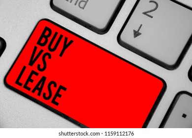 Conceptual hand writing showing Buy Vs Lease. Business photo text Own something versus borrow it Advantages Disadvantages Keyboard red key create computer computing reflection document.