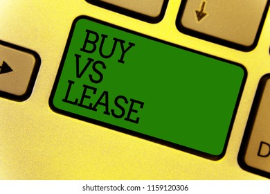 Conceptual hand writing showing Buy Vs Lease. Business photo text Own something versus borrow it Advantages Disadvantages Keyboard green create computer computing reflection document.