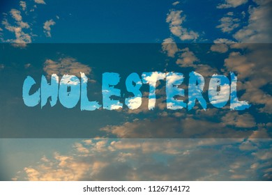 Conceptual hand writing showing Cholesterol. Business photo showcasing Low Density Lipoprotein High Density Lipoprotein Fat Overweight Ideas message reflection cloudy sky sunset natural landscape.