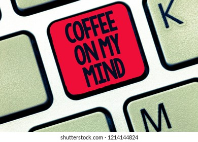 Coffee On My Mind Images, Stock Photos & Vectors | Shutterstock