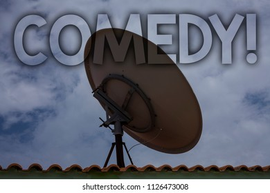 Conceptual hand writing showing Comedy Call. Business photo text Fun Humor Satire Sitcom Hilarity Joking Entertainment Laughing Ideas messages television antenna cloudy sky old city house.
