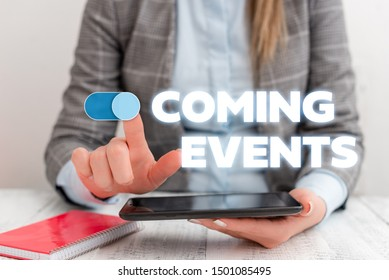 Conceptual hand writing showing Coming Events. Business photo showcasing Happening soon Forthcoming Planned meet Upcoming In the Future Business concept with communication mobile phone.