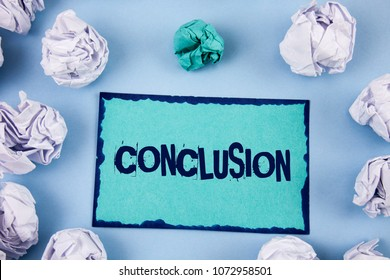 Conceptual hand writing showing Conclusion. Business photo showcasing Results analysis Final decision End of an event or process