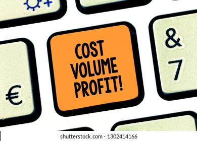 Conceptual hand writing showing Cost Volume Profit. Business photo text form of cost accounting and It is simplified model Keyboard key Intention to create computer message idea.
