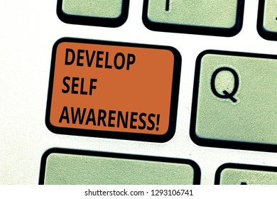 Conceptual hand writing showing Develop Self Awareness. Business photo text Improve sharp realization of ones demonstratingality Keyboard key Intention to create computer message idea.