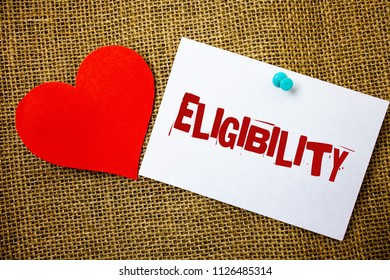 Conceptual hand writing showing Eligibility. Business photo text State of having the right for doing or obtain something Proper Message note jute background red heart letters love grunge idea.