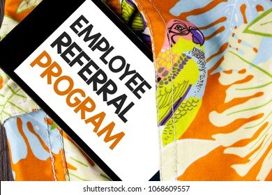 Conceptual hand writing showing Employee Referral Program. Business photo text Recommend right jobseeker share vacant job post written Mobile Phone Screen the printed fabric background.
