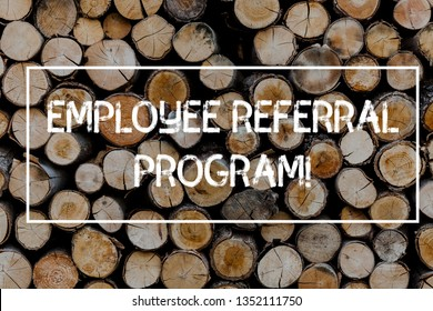 Conceptual hand writing showing Employee Referral Program. Business photo text Recommend right jobseeker share vacant job post Wooden background vintage wood wild message ideas thoughts.