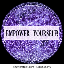 Conceptual hand writing showing Empower Yourself. Business photo text taking control of our life setting goals and making choices Elements of this image furnished by NASA.