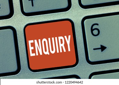Conceptual hand writing showing Enquiry. Business photo showcasing Asking for information Official investigation discover facts Inquiry