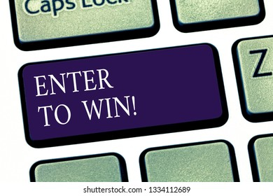 Conceptual hand writing showing Enter To Win. Business photo showcasing Sweepstakes Trying the luck to earn the big prize Lottery Keyboard key Intention to create computer message idea.