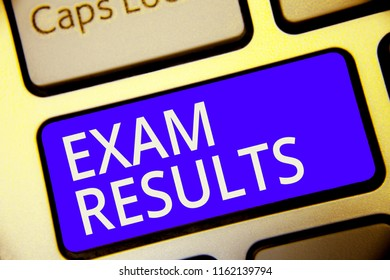 Conceptual hand writing showing Exam Results. Business photo showcasing An outcome of a formal test that shows knowledge or ability Keyboard blue key Intention computer reflection document.