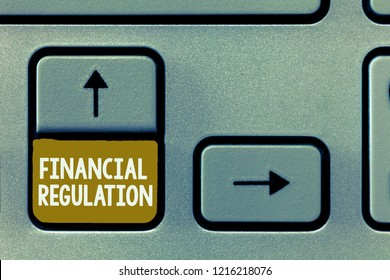 Conceptual hand writing showing Financial Regulation. Business photo showcasing aim to Maintain the integrity of Finance System