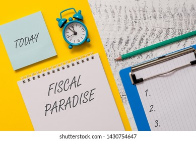 Conceptual hand writing showing Fiscal Paradise.