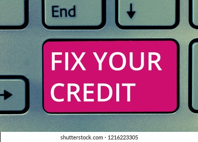 Conceptual hand writing showing Fix Your Credit. Business photo showcasing Keep balances low on credit cards and other credit
