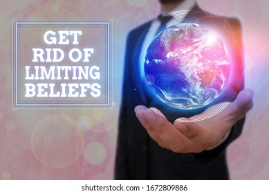 Conceptual hand writing showing Get Rid Of Limiting Beliefs. Business photo text remove negative beliefs and think positively Elements of this image furnished by NASA.