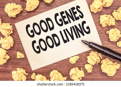 Conceptual hand writing showing Good Genes Good Living. Business photo showcasing Inherited Genetic results in Longevity Healthy Life