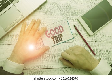 Conceptual hand writing showing Good Trip. Business photo showcasing A journey or voyage,run by boat,train,bus,or any kind of vehicle.