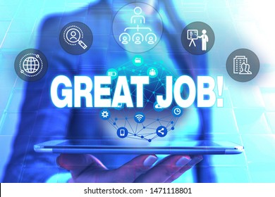 Conceptual hand writing showing Great Job. Business photo showcasing used praising someone for something they have done very well Female human wear formal work suit presenting smart device.