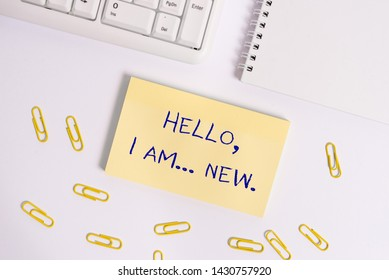Conceptual hand writing showing Hello I Am New. Business photo showcasing introducing oneself in a group as fresh worker or student.