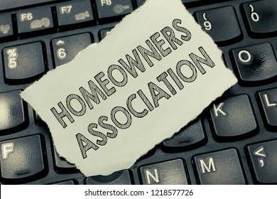 Conceptual hand writing showing Homeowners Association. Business photo text Organization with fee for upkeeps of Gated Community
