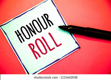 Conceptual hand writing showing Honour Roll. Business photos text List of students who have earned grades above a specific averageIdeas messages white paper black red letters pen resting.