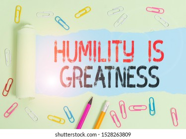 Conceptual hand writing showing Humility Is Greatness. Business photo text being Humble is a Virtue not to Feel overly Superior.