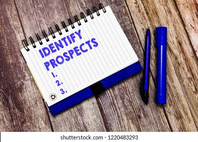 Conceptual hand writing showing Identify Prospects. Business photo text Possible client Ideal Customer Prospective Donors