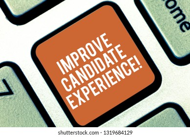 Conceptual hand writing showing Improve Candidate Experience. Business photo text Develop jobseekers feeling during recruitment Keyboard key Intention to create computer message idea.