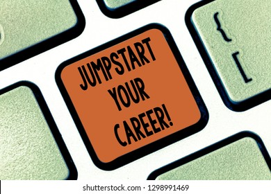 Conceptual hand writing showing Jumpstart Your Career. Business photo showcasing Make it work successfully after a period of failure Keyboard key Intention to create computer message idea.
