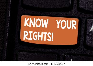 Conceptual hand writing showing Know Your Rights. Business photo showcasing asking demonstrating have good knowledge about what is legal Keyboard key Intention to create computer message idea.