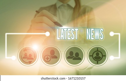 Conceptual hand writing showing Latest News. Business photo showcasing information that is being received and broadcast about an event.