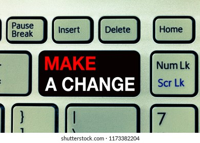 Conceptual hand writing showing Make A Change. Business photo text Create a Difference Alteration Have an Effect Metamorphose