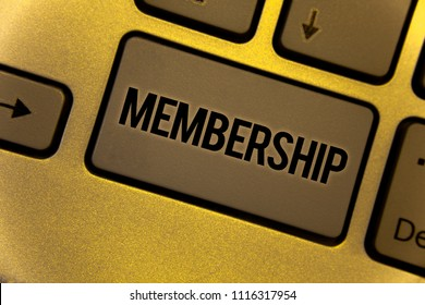 Conceptual hand writing showing Membership. Business photos showcasing Being member Part of a group or team Join an organizationYellow Keyboard brown key Intention create text on computer.