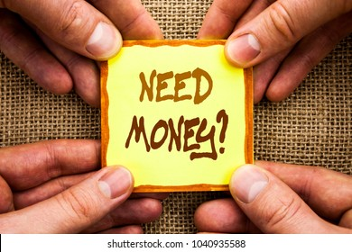 Conceptual hand writing showing Need Money Question. Business photo showcasing Economic Finance Crisis, Cash Loan Needed written Sticky Note Paper Holding Hand with Finger.