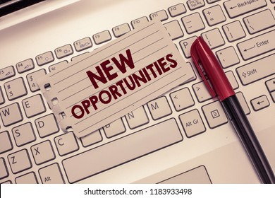 Conceptual hand writing showing New Opportunities. Business photo showcasing A situation that makes it possible to do something