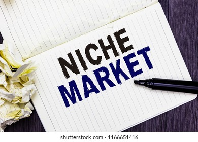 Conceptual hand writing showing Niche Market. Business photo text Subset of the market on which specific product is focused Marker over notebook crumpled papers several tries mistakes.