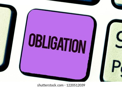 Conceptual hand writing showing Obligation. Business photo showcasing Condition of being morally or legally bound to do something Debt