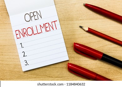 Conceptual hand writing showing Open Enrollment. Business photo text The yearly period when people can enroll an insurance