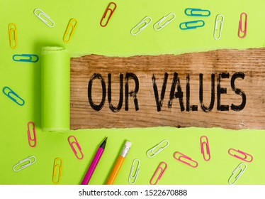 Conceptual hand writing showing Our Values. Business photo text list of morals companies or individuals commit to do them.