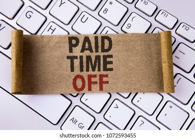 Conceptual hand writing showing Paid Time Off. Business photo showcasing vacation with full payment take vacation Resting Healing written Folded Cardboard Paper Piece placed Keyboard.