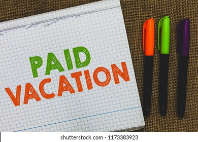 Conceptual hand writing showing Paid Vacation. Business photo text Sabbatical Weekend Off Holiday Time Off Benefits Open notebook jute background colorful markers Expressing ideas.