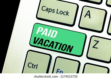 Conceptual hand writing showing Paid Vacation. Business photo text Sabbatical Weekend Off Holiday Time Off Benefits