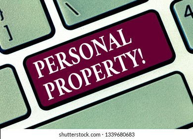 Conceptual hand writing showing Personal Property. Business photo text Belongings possessions assets private individual owner Keyboard key Intention to create computer message idea.