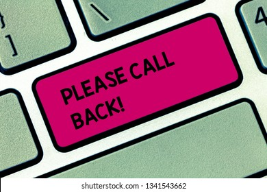 Conceptual hand writing showing Please Call Back. Business photo showcasing invitation to return for second audition or interview Keyboard key Intention to create computer message idea.